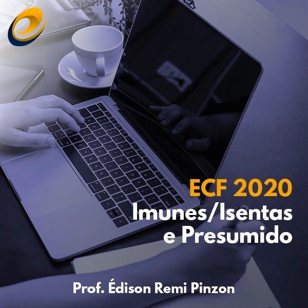 IBEPC - Instituto Brasileiro de Educação Profissional Continuada ECF 2020 – Imunes/Isentas e Presumido